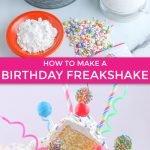 birthday cake freakshake - a birthday cake milkshake recipe graphic