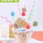 birthday cake milkshake - a birthday cake freakshake recipe graphic