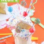 birthday cake freakshake - a birthday milkshake recipe collage
