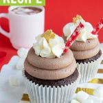 Hot Cocoa Cupcakes with Whipped Cocoa Frosting