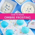 how to make ombre frosting by learning how to color frosting with blue food coloring