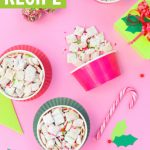 Christmas puppy chow recipe in treat cups with sprinkles