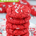 red velvet cake mix cookies recipe stack of cookies with Christmas sprinkles