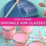sprinkle cups, sprinkle rimmed glasses tutorial graphic
