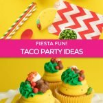 taco party ideas graphic with taco cupcakes and taco party supplies